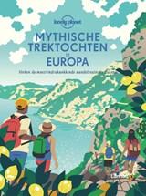 Mythische trektochten in Europa | Lonely Planet | 9789401476560