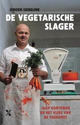 De vegetarische slager | Jeroen Siebelink | 9789401611923