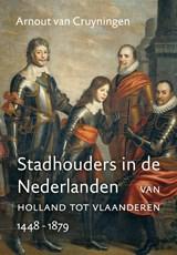 Stadhouders in de Nederlanden   Arnout van Cruyningen  