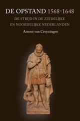 De Opstand 1568-1648   Arnout van Cruyningen  