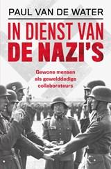 In dienst van de nazi's | Paul van de Water |