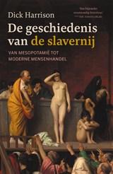 De geschiedenis van de slavernij | Dick Harrison | 9789401916233