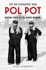 Uit de schaduw van Pol Pot | Michiel Kroesbergen |