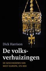 De volksverhuizingen | Dick Harrison | 9789401917001