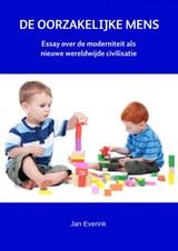 DE OORZAKELIJKE MENS | Jan Everink |