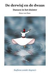 De derwisj en de dwaas – Dansen in het duister | Hans Van Dam |