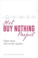 Het Buy Nothing Project | Rebecca Rockefeller ; Liesl Clark | 9789402707014