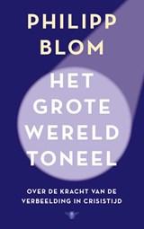 Het grote wereldtoneel | Philipp Blom | 9789403102818