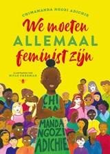 We moeten allemaal feminist zijn | Chimamanda Ngozi Adichie ; Mylo Freeman | 9789403131115