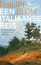 Een Italiaanse reis   Philipp Blom  