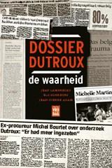 Dossier Dutroux, de waarheid | Jean Lambrecks ; Els Schreurs ; Jean-Pierre Adam |
