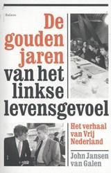 De gouden jaren van het linkse levensgevoel | John Jansen van Galen |