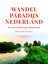 Wandelparadijs Nederland | John Jansen van Galen | 9789460038518