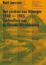 Het verdriet van Nijmegen 1940-1945 | Bart Janssen | 9789460044274