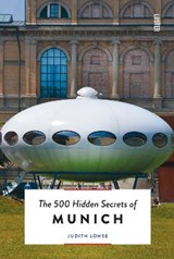 500 hidden secrets of munich | Judith Lohse |