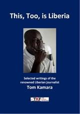 This, Too, is Liberia | Tom Kamara | 9789461231321