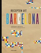 Recepten uit Barcelona   Stephan Mitsch  