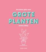 De kleine gids voor grote planten | Emma Sibley | 9789461432438