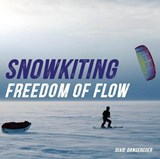Snowkiting freedom of flow | Dixie Dansercoer |