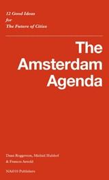 The Amsterdam Agenda | Daan Roggeveen ; Michiel Hulshof ; Frances Arnold |
