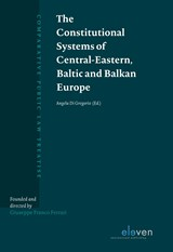 The Constitutional Systems of Central-Eastern, Baltic and Balkan Europe | Angela Di Gregorio |