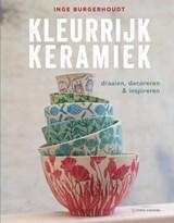 Kleurrijk Keramiek | Inge Burgerhoudt | 9789462502840