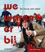 We waren er bij | Jan Westerhof |