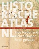 Historische atlas NL | Martin Berendse ; Paul Brood | 9789462583177