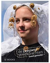 De Zeeuwse streekdrachten | Liza van der Heijden ; Suzan Bakx | 9789462584013