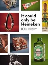 It could only be Heineken | Marie Baarspul | 9789462584068