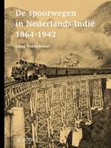 De spoorwegen in Nederlands-Indië 1864-1942   Guus Veenendaal  
