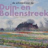 De schilders van Duin-en Bollenstreek | Werner van den Belt ; Bob Hardus | 9789462584266