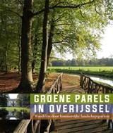 Groene Parels in Overijssel | Willemieke Ottens ; Els van der Laan ; Karin Bevaart |