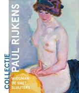 Collectie Paul Rijkens: Wiegman, De Smet, Sluijters | Kees van der Geer |