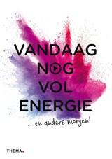 Vandaag nog vol energie | Pam van der Veen |