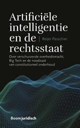 Artificiële intelligentie en de rechtsstaat | Reijer Passchier | 9789462908901
