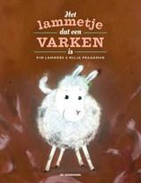 Het lammetje dat een varken is   Pim Lammers   9789462911994