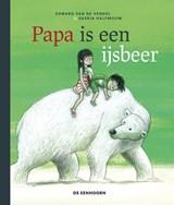 Papa is een ijsbeer | Edward Van de Vendel | 9789462915589