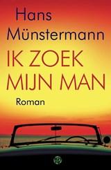 Ik zoek mijn man | Hans Münstermann | 9789462971943