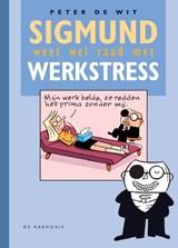 Sigmund weet wel raad met werkstress | Peter de Wit |