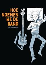 Hoe noemen we de band | Roel Venderbosch |