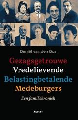 Gezagsgetrouwe Vredelievende Belastingbetalende Medeburgers | Daniël van den Bos |