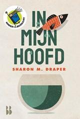 In mijn hoofd | Sharon Draper |