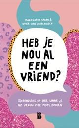 Heb je nou al een vriend? | Marie Lotte Hagen ; Nydia van Voorthuizen | 9789463491822