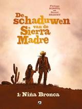 Nina bronca Hc01. schaduwen van de sierra madre | Philippe Nihoul ; Daniel Brecht |