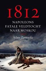 1812 | Adam Zamoyski |