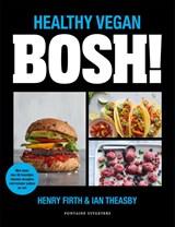 BOSH - Healthy Vegan | Henry Firth ; Ian Theasby |