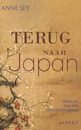 Terug naar Japan | Anne Sey | 9789464240825