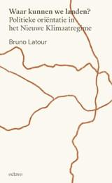 Waar kunnen we landen? | Bruno Latour | 9789490334253