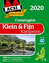 ACSI campinggids Klein & Fijn Kamperen gids + app 2020 - 1995 kleine en gemoedelijke kampeerterreinen in Europa   ACSI   9789492023834